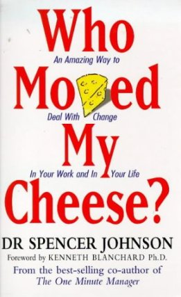 Who Moved My Cheese Spence Johnson